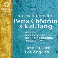 An evening with Pema Chödrön & k.d. lang