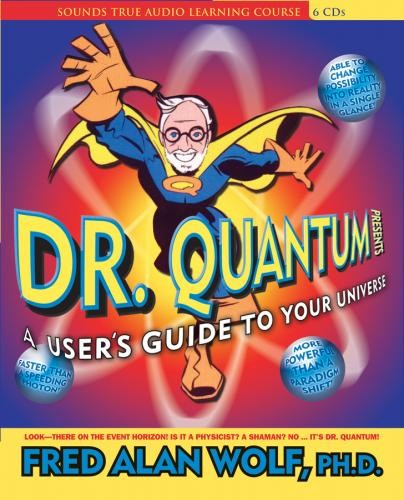 Dr. Quantum Presents: A User's Guide to Your Universe