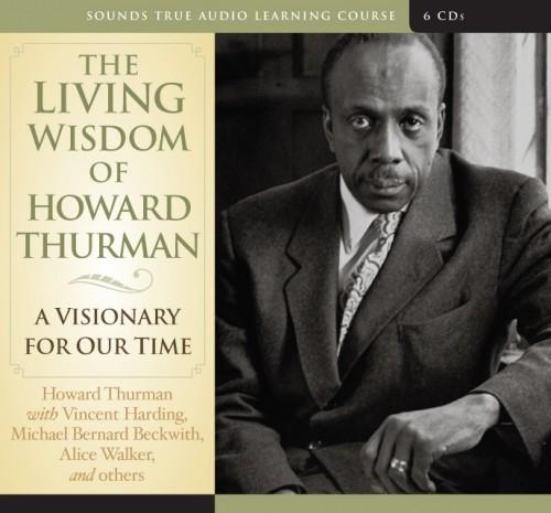 The Living Wisdom of Howard Thurman