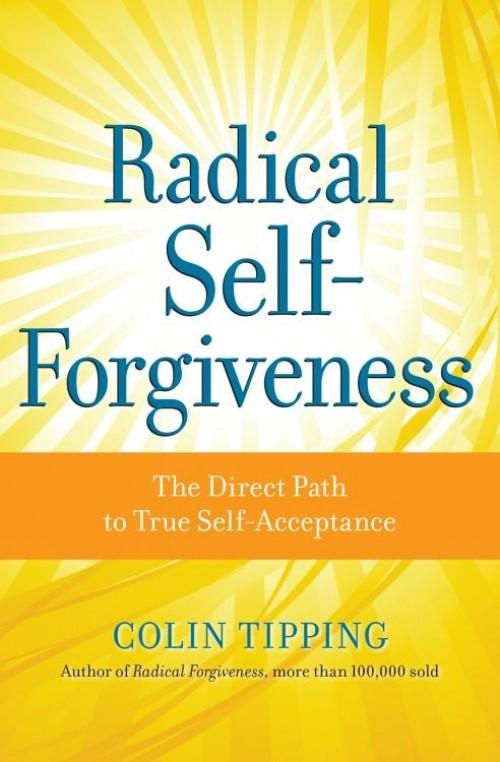 Radical Self-Forgiveness