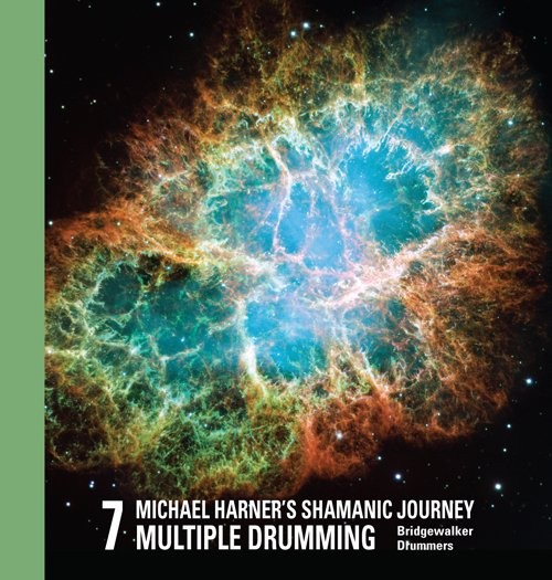 Michael Harner's Shamanic Journey Multiple Drumming No. 7