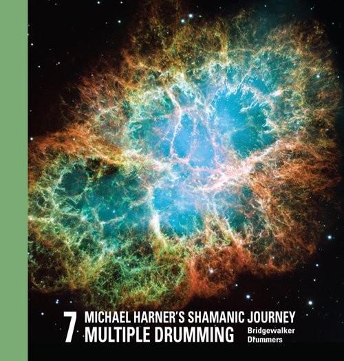 Michael Harner's Shamanic Journey Multiple Drumming No. 7