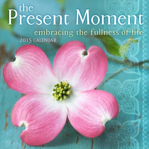 The Present Moment 2015 Wall Calendar