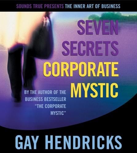 Seven Secrets of the Corporate Mystic