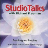 Studio Talks with Richard Freeman: Breathing and Bandhas