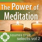 Sounds True Selects: The Power of Meditation 2