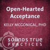 Open-Hearted Acceptance
