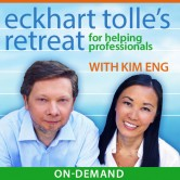 Eckhart Tolle's Retreat for Helping Professionals On-Demand Live Stream