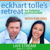 Eckhart Tolle's Retreat for Helping Professionals Live Stream
